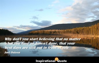 Joel Osteen – Why don't you start believing that no matter