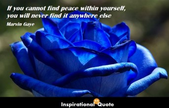 Marvin Gaye – If you cannot find peace within yourself, you will never find