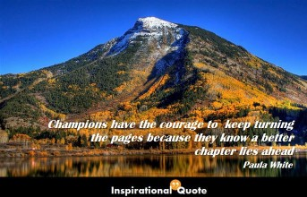 Paula White – Champions have the courage to keep turning the pages