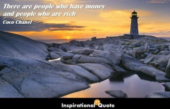 Coco Chanel – There are people who have money and people who are rich