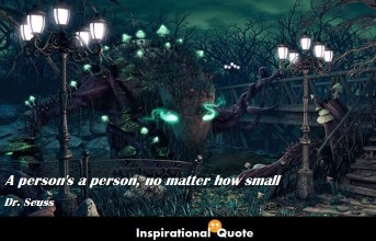 Dr. Seuss – A person's a person, no matter how small