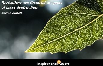 Warren Buffett – Derivatives are financial weapons of mass destruction