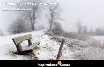 William Shakespeare – No legacy is so rich as honesty