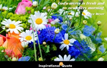 Joyce Meyer  – God's mercy is fresh and new every morning