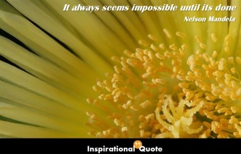 Nelson Mandela – It always seems impossible until its done