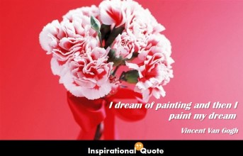 Vincent Van Gogh – I dream of painting and then I paint my dream