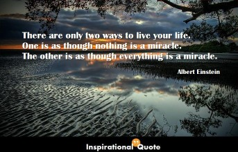 Albert Einstein – There are only two ways to live your life