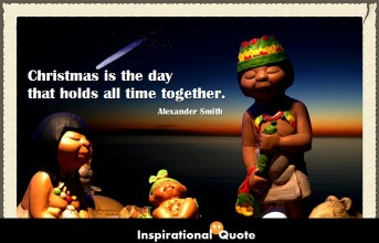 Alexander Smith – Christmas is the day that holds all time together