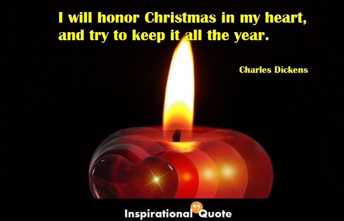 Charles Dickens – I will honor Christmas in my heart
