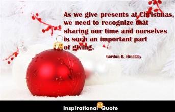 Gordon B. Hinckley – As we give presents at Christmas