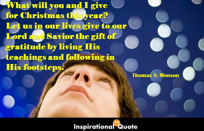 Thomas S Monson What Will You And I Give For Christmas